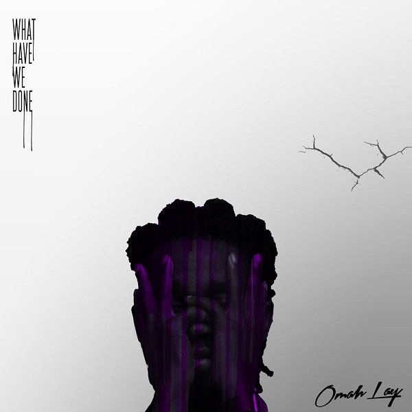 Omah Lay – What Have We Done Ep